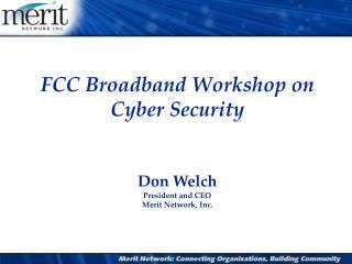 FCC Broadband Workshop on Cyber Security