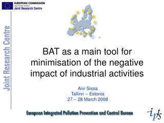 BAT as a main tool for minimisation of the negative impact of industrial activities