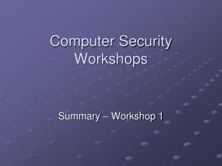 Computer Security Workshops