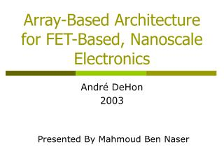 Array-Based Architecture for FET-Based, Nanoscale Electronics