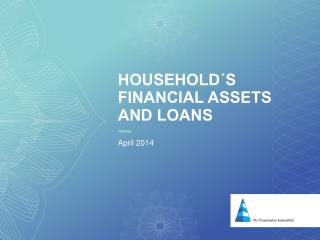 Household�s financial assets and loans