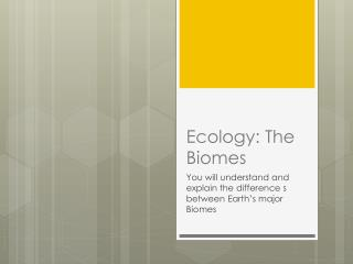 Ecology: The Biomes
