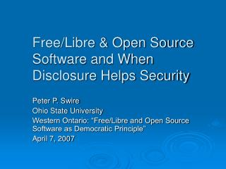 Free/Libre & Open Source Software and When Disclosure Helps Security