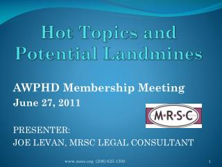 Hot Topics and Potential Landmines