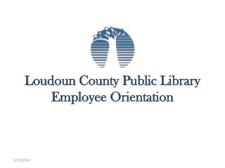 Loudoun County Public Library  Employee Orientation