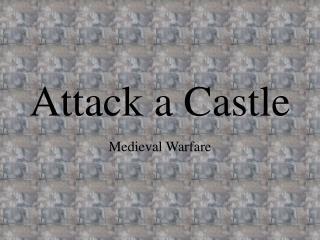 Attack a Castle