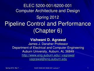 ELEC 5200-001/6200-001 Computer Architecture and Design Spring 2012 Pipeline Control and Performance (Chapter 6)