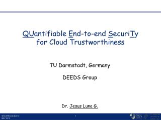 QU antifiable  E nd-to-end  S ecuri T y  for Cloud Trustworthiness