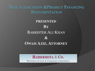 Risk Allocation  &Project  Financing Documentation