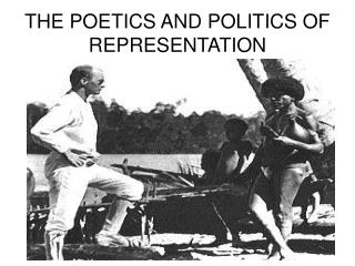 THE POETICS AND POLITICS OF REPRESENTATION