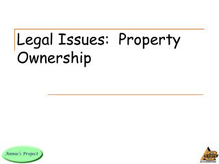 Legal Issues:  Property Ownership