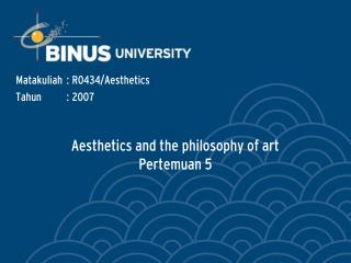 Aesthetics and the philosophy of art  Pertemuan 5