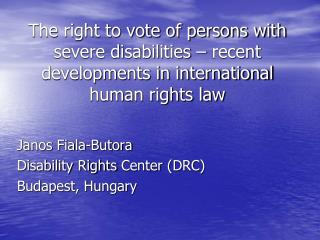 The right to vote of persons with severe disabilities – recent developments in international human rights law