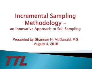 Incremental Sampling Methodology –  an Innovative Approach to Soil Sampling