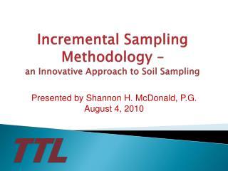 Incremental Sampling Methodology –  an Innovative Approach to Soil Sampling