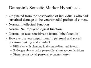 Damasio's Somatic Marker Hypothesis