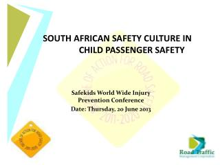 Safekids World Wide Injury Prevention Conference Date: Thursday, 20 June 2013