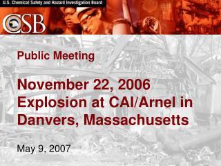 Public Meeting   November 22, 2006  Explosion at CAI