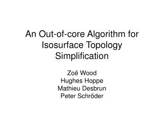 An Out-of-core Algorithm for Isosurface Topology Simplification