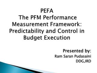 PEFA  The PFM Performance Measurement Framework: Predictability and Control in Budget Execution