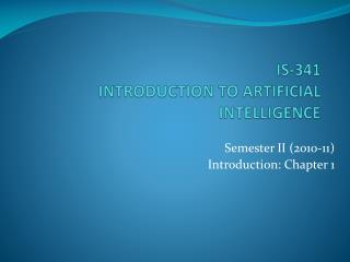 IS-341 INTRODUCTION TO  ARTIFICIAL INTELLIGENCE