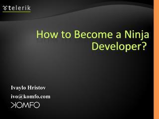 How to Become a Ninja Developer?