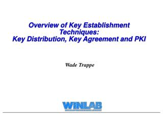 Overview of Key Establishment Techniques: Key Distribution, Key Agreement and PKI