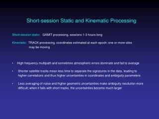 Short-session Static and Kinematic Processing