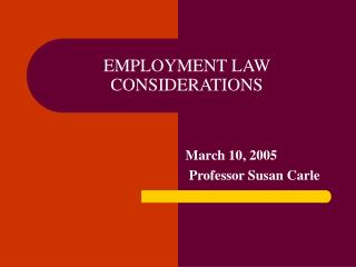EMPLOYMENT LAW CONSIDERATIONS