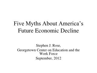 Five Myths About America's Future Economic Decline