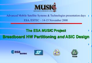 The ESA  MUSIC Project Breadboard HW Partitioning  and  ASIC Design