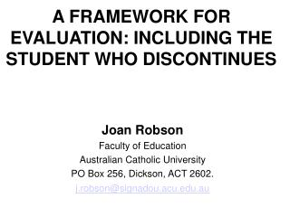 A FRAMEWORK FOR EVALUATION: INCLUDING THE STUDENT WHO DISCONTINUES