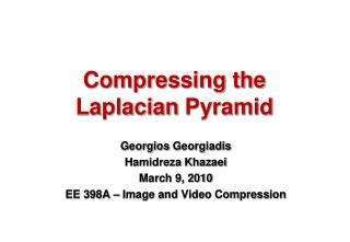 Compressing the  Laplacian  Pyramid