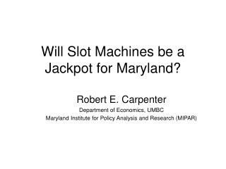 Will Slot Machines be a Jackpot for Maryland?