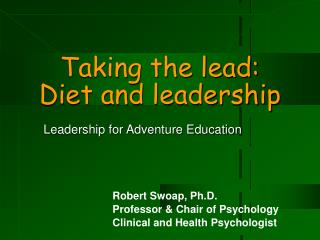 Taking the lead:   Diet and leadership