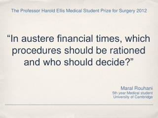 """""""In austere financial times, which procedures should be rationed  and who should decide?"""""""
