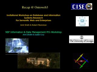 Invitational Workshop on Database and Information  Systems Research  For Semantic Web and Enterprises Amit Sheth & Robe
