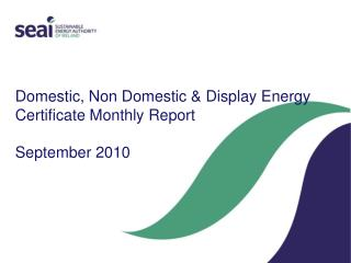 Domestic, Non Domestic & Display Energy Certificate Monthly Report  September 2010