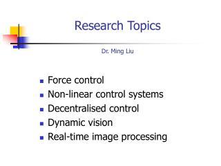 Research Topics    Dr. Ming Liu