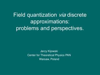 Field quantization  via  discrete approximations:  problems and perspectives.