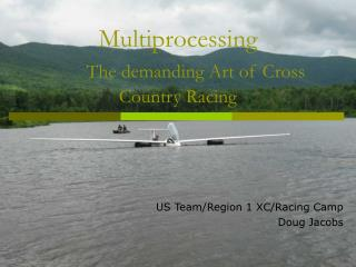 Multiprocessing The demanding Art of Cross Country Racing