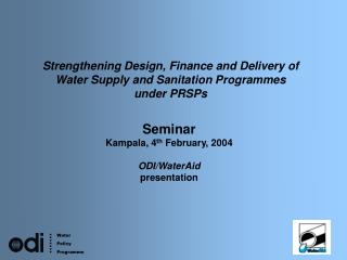Strengthening Design, Finance and Delivery of Water Supply and Sanitation Programmes  under PRSPs