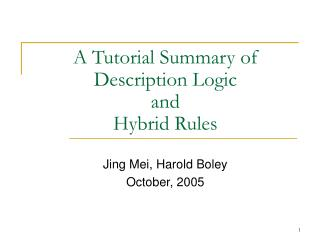 A Tutorial Summary of Description Logic and Hybrid Rules