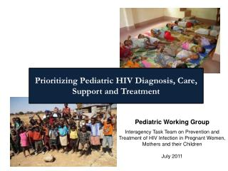 Pediatric Working Group  Interagency Task Team on Prevention and Treatment of HIV Infection in Pregnant Women, Mothers
