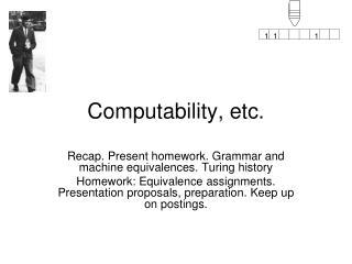 Computability, etc.