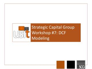 Strategic Capital Group  Workshop #7: DCF Modeling
