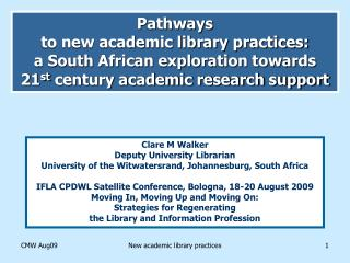 Pathways  to new academic library practices:  a South African exploration towards  21 st  century academic research sup