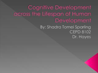 Cognitive Development across the Lifespan of Human Development