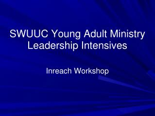 SWUUC Young Adult Ministry Leadership Intensives