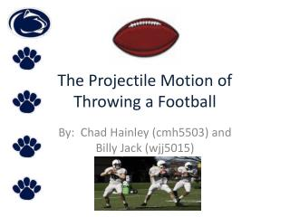 The Projectile Motion of Throwing a Football